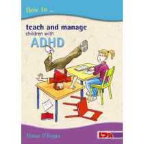 How to Teach and Manage Children with ADHD by Fintan O'Regan, 9781855033481