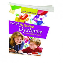 Help! My Child Has Dyslexia: A Practical Guide for Parents by Judy Hornigold, 9781855035034