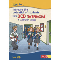 How to Increase the Potential of Students with DCD (Dyspraxia) in Secondary School by Lois Addy, 9781855035539