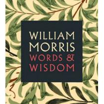 William Morris: Words & Wisdom, 9781855144941