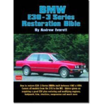 BMW E30-3 Series Restoration Bible: A Practical Manual Including Advice on Buying a Good Used Model for Restoration by Andrew Everett, 9781855206786