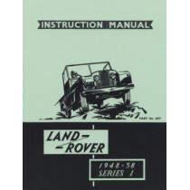 Land Rover Series 1 Instruction Manual 1948-58 (4277): Official Owners' Handbook for 80, 107, 88, and 109 Models, 9781855207912