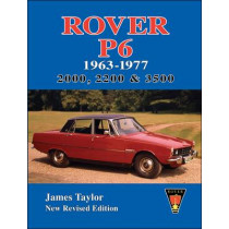 Rover P6 1963-1977: 2000, 2200 & 3500 by James Taylor, 9781855209442