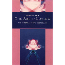 The Art of Loving by Erich Fromm, 9781855385054