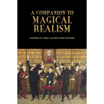 A Companion to Magical Realism by Stephen M. Hart, 9781855662131