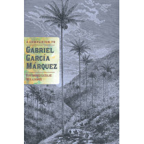 A Companion to Gabriel Garcia Marquez by Raymond Leslie Williams, 9781855662520