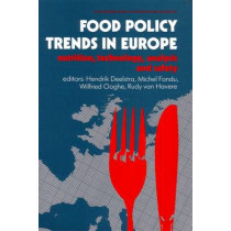 Food Policy Trends in Europe: Nutrition, Technology, Analysis and Safety by H. Deelstra, 9781855732841
