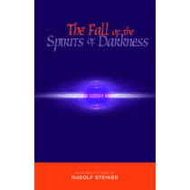 The Fall of the Spirits of Darkness by Rudolf Steiner, 9781855840102