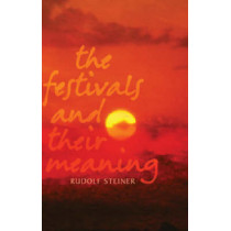 The Festivals and Their Meaning by Rudolf Steiner, 9781855840454