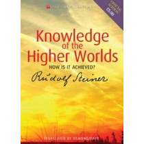 Knowledge of the Higher Worlds: How is it Achieved? by Rudolf Steiner, 9781855841437