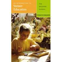 An Introduction to Steiner Education: The Waldorf  School by Francis Edmunds, 9781855841727