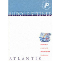 Atlantis: The Fate of a Lost Land and Its Secret Knowledge by Rudolf Steiner, 9781855841949
