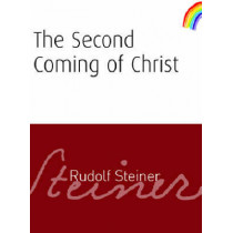 The Second Coming of Christ by Rudolf Steiner, 9781855842076