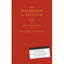 The Philosophy of Freedom: The Basis for a Modern World Conception by Rudolf Steiner, 9781855842564