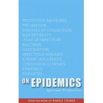 On Epidemics: Spiritual Perspectives by Rudolf Steiner, 9781855842625