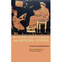 Mystery Knowledge and Mystery Centres by Rudolf Steiner, 9781855843776