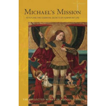 Michael's Mission: Revealing the Essential Secrets of Human Nature by Rudolf Steiner, 9781855845176