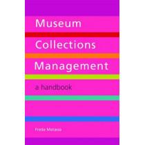 Museum Collections Management: A Handbook by Freda Matassa, 9781856047012