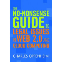 The No-nonsense Guide to Legal Issues in Web 2.0 and Cloud Computing by Charles Oppenheim, 9781856048040