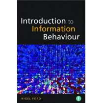 Introduction to Information Behaviour by Nigel Ford, 9781856048507