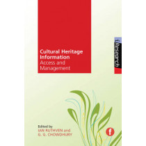 Cultural Heritage Information: Access and Management by Ian Ruthven, 9781856049306