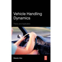 Vehicle Handling Dynamics: Theory and Application by Masato Abe, 9781856177498