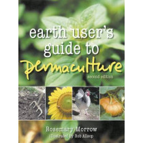 Earth User's Guide to Permaculture by Rosemary Morrow, 9781856230513