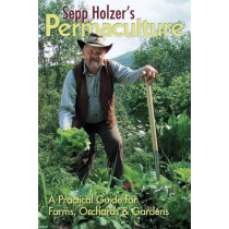 Sepp Holzer's Permaculture: A Practical Guide for Farmers, Smallholders & Gardeners by Sepp Holzer, 9781856230599