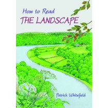 How to Read the Landscape by Patrick Whitefield, 9781856231855