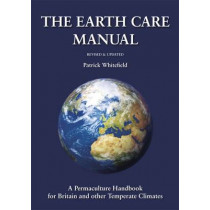 The Earth Care Manual: A Permaculture Handbook for Britain and Other Temperate Climates by Patrick Whitefield, 9781856232791
