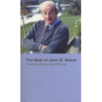 Best Of John B Keane: Collected Humorous Writings by John B. Keane, 9781856352659