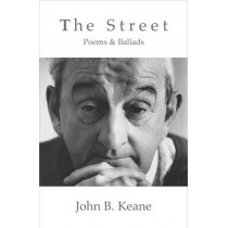 The Street: Poems and Ballads by John B Keane, 9781856354158