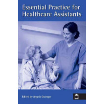 Essential Practice for Healthcare Assistants by Angela Grainger, 9781856423618