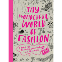 My Wonderful World of Fashion: A Book for Drawing, Creating and Dreaming by Nina Chakrabarti, 9781856696326