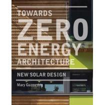 Towards Zero Energy Architecture: New Solar Design: New Solar Design by Mary Guzowski, 9781856696784
