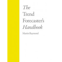 The Trend Forecasters Handbook by Martin Raymond, 9781856697026