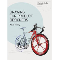 Drawing for Product Designers by Kevin Henry, 9781856697439