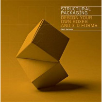Structural Packaging: Design your own Boxes and 3D Forms by Paul Jackson, 9781856697538