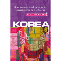 Korea - Culture Smart!: The Essential Guide to Customs & Culture by James Hoare, 9781857336696