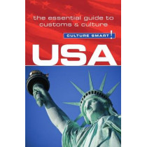 USA - Culture Smart!: The Essential Guide to Customs & Culture by Gina Teague, 9781857336757