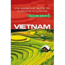 Vietnam - Culture Smart!: The Essential Guide to Customs & Culture by Geoffrey Murray, 9781857338348