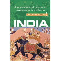 India - Culture Smart!: The Essential Guide to Customs & Culture by Becky Stephen, 9781857338409