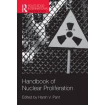 Handbook of Nuclear Proliferation by Harsh V. Pant, 9781857436044