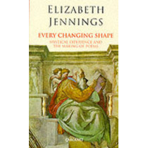 Every Changing Shape by Elizabeth Jennings, 9781857542479