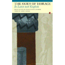 Odes: In Latin and English by Len Horace, 9781857548518