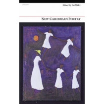 New Caribbean Poetry: An Anthology by Kei Miller, 9781857549416