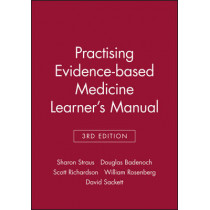 Practising Evidence-based Medicine Learner's Manual by Sharon Straus, 9781857753462