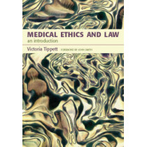 Medical Ethics And Law: An Introduction by Victoria Tippett, 9781857758948