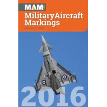 Military Aircraft Markings: 2016 by Howard J. Curtis, 9781857803747