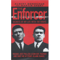 Enforcer, The: Secrets of My Life with the Krays by Albert Donoghue, 9781857825251